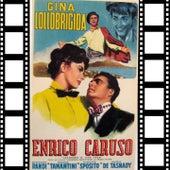 Enrico Caruso (Original Soundtrack Enrico Caruso ( Leggenda Di Una Voce ) Con Gina Lollobrigida) by Enrico Caruso