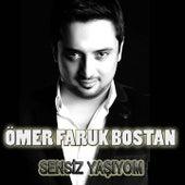 Sensiz Yaşıyom / Ayaş Yolları / Tiridine Bandım von Ömer Faruk Bostan