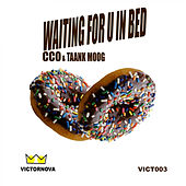 WAITING FOR U IN BED de Cco
