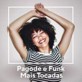 Pagode e Funk Mais Tocadas by Various Artists