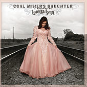 Coal Miner's Daughter: A Tribute To Loretta Lynn de Loretta Lynn And Friends