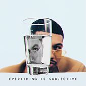 Everything Is Subjective: Episode 2 by L.A. VanGogh