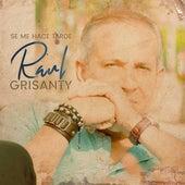 Se Me Hace Tarde von Raúl Grisanty