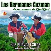 Sus Nuevos Éxitos de Los Hermanos Guzmán de La Comuna de Chol-Chol