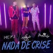 Nada de Crise by Duduzinho Naldo Benny