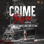 Crime Rave Riddim by Various Artists