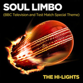 Soul Limbo (BBC Television/Test Match Special Theme) by Hi-Lights