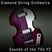 Sounds Of The 70s, Vol. 2 by Diamond String Orchestra