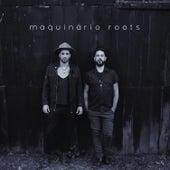 Maquinário Roots by Maquinário Roots