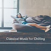 Classical Music for Chilling von Various Artists