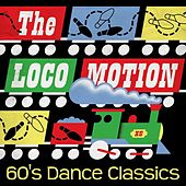 The Locomotion: 60's Dance Classics de Various Artists