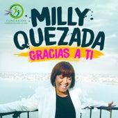 Gracias a Ti by Milly Quezada