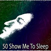 50 Show Me to Sle - EP de Lullaby Land