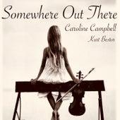 Somewhere Out There (feat. Kurt Bestor) de Caroline Campbell