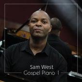 Piano Gospel 1 by Sam West