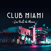 Club Miami - Les nuits de Miami de Various Artists