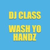 Wash Yo Handz by DJ Class