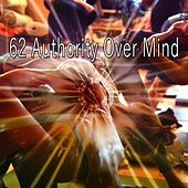 62 Authority over Mind by Lullabies for Deep Meditation