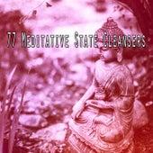 77 Meditative State Cleansers von Entspannungsmusik