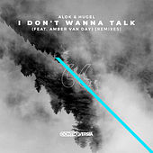I Don't Wanna Talk (feat. Amber Van Day) (Remixes) by Alok