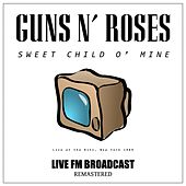 Sweet Child O' Mine (Live at the Ritz, New York 1989 FM Broadcast) by Guns N' Roses