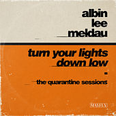 Turn Your Lights Down Low (The Quarantine Sessions) van Albin Lee Meldau