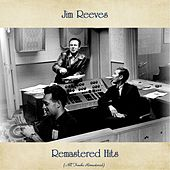 Remastered Hits (All Tracks Remastered 2020) by Jim Reeves