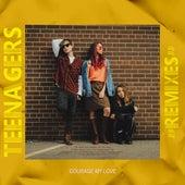 Teenagers (Remixes) de Courage My Love