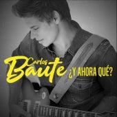 ¿Y ahora qué? de Carlos Baute