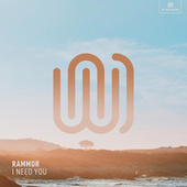 I Need You by Rammor