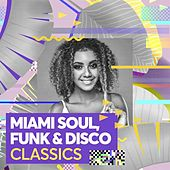 Miami Soul, Funk & Disco Classics de Various Artists