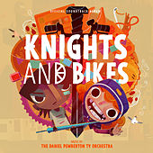 Knights And Bikes (Original Soundtrack From The Videogame) de The Daniel Pemberton TV Orchestra