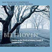 Beethoven: Cantata on the Death of Emperor Joseph II & Symphony No. 2 von San Francisco Symphony