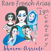 Rare French Arias of the 19th Century de Sharon Azrieli