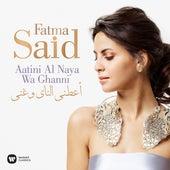 Aatini Al Naya Wa Ghanni by Fatma Said