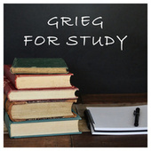 Grieg for Study by Edvard Grieg