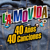 La Movida: 40 años, 40 canciones by Various Artists
