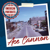 American Portraits: Ace Cannon de Ace Cannon