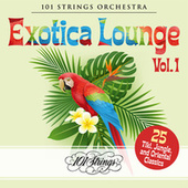 Exotica Lounge: 25 Tiki, Jungle, and Oriental Classics, Vol. 1 by 101 Strings Orchestra