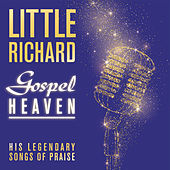 Gospel Heaven: His Legendary Songs of Praise by Little Richard