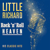 Rock 'n' Roll Heaven: His Classic Hits by Little Richard