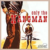 Only the Hangman de Various Artists