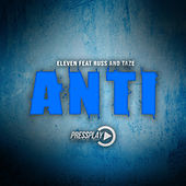 Anti (feat. Russ & Taze) by Eleven