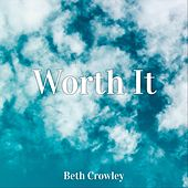 Worth It von Beth Crowley
