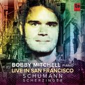 Schumann: Kinderszenen, Op. 15 - Fantasy, Op. 17 - Four fugues, Op. 72 - Arabesque, Op. 18 - Scherzinger: Piano Etudes (Live) de Bobby Mitchell