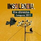 En Directo, Zaragoza, 2017 de Insolenzia