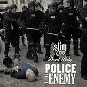 Police the Enemy (feat. Desert Baby) by Slim 400