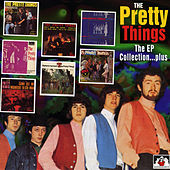 The EP Collection...Plus de The Pretty Things