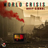 World Crisis by Busy Signal