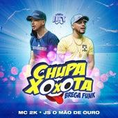 Chupa Xoxota (Brega Funk Remix) de JS o Mão de Ouro Mc 2k